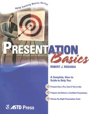Presentation Basics By Rosania, Robert J.